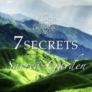 7 Secrets Of The Sacred Garden